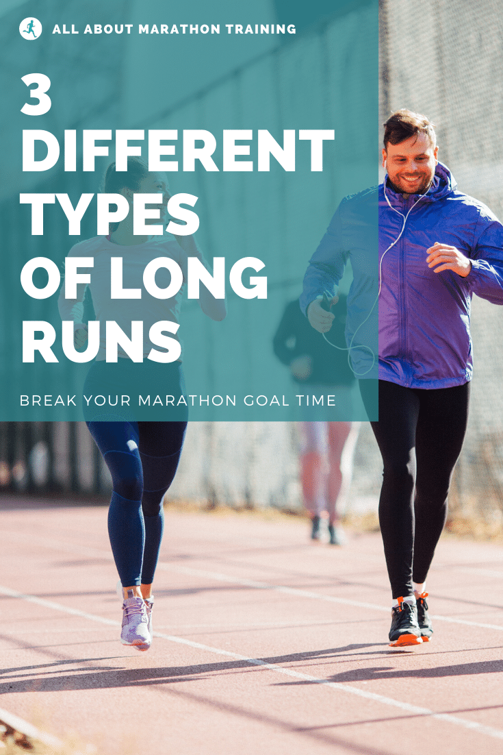 3 Types of Long Training Runs for Marathoners