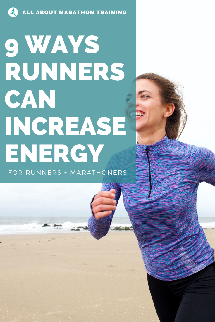 9 Ways to Increase Energy as a Runner