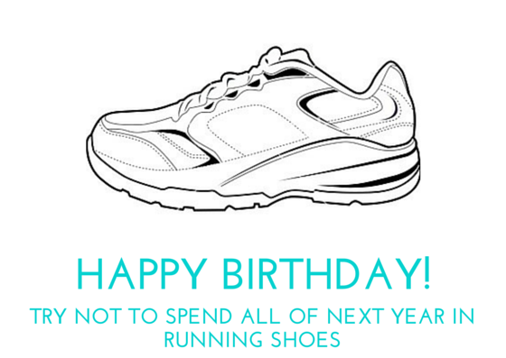 Happy Birthday Try Not To Spend All Of Next Year In Running Shoes Card